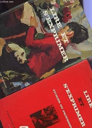 LIRE ET S'EXPRIMER - EN 2 VOLUMES / LIVRE DE L'ELEVE + FICHIER DU PROFESSEUR / ...