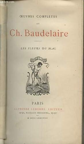 OEUVRE COMPLETES LES FLEURS DU MAL: CH. BAUDELAIRE