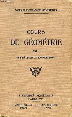 COURS DE GEOMETRIE / COURS DE MATHEMATIQUES ELEMENTAIRES.: REUNION DE PROFESSEURS
