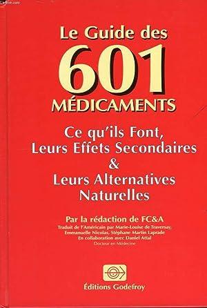 LE GUIDE DES 601 MEDICAMENTS CE QU'ILS FONT LEURS EFFETS SECONDAIRES LEURS ALTERNATIVES ...