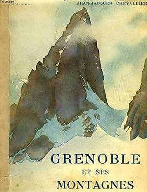 GRENOBLE ET SES MONTAGNES.: CHEVALLIER JEAN-JACQUES
