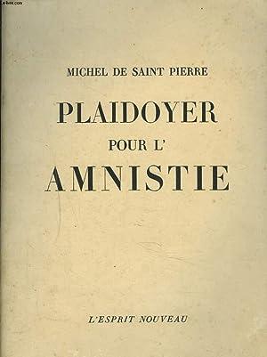 PLAIDOYER POUR L'AMNISTIE.: MICHEL DE SAINT-PIERRE