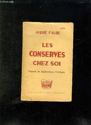 LES CONSERVES CHEZ SOI. THEORIE ET APPLICATIONS PRATIQUES.: FAURE ANDRE.