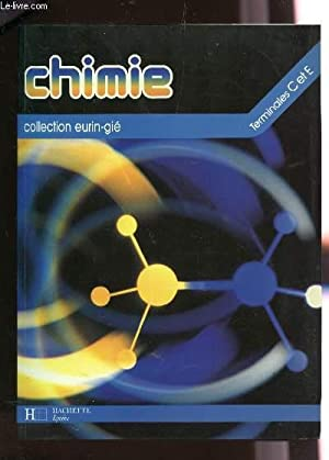 CHIMIE - TERMINALES C ET E / COLLECTION EURIN-GIE.