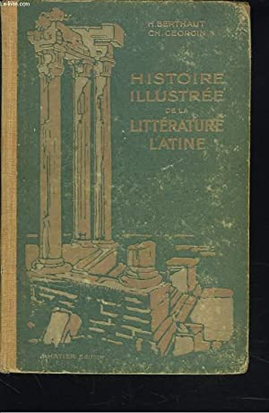 HISTOIRE ILLUSTREE DE LA LITTERATURE LATINE: H. BERTHAUT, CH. GEORGIN