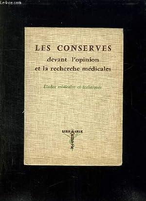 LES CONSERVES DEVANT L OPINION ET A LA RECHERCHE MEDICALES.: COLLECTIF.