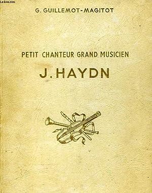 J. HAYDN petit chanteur, grand musicien.: GUILLEMOT-MAGITOT G.