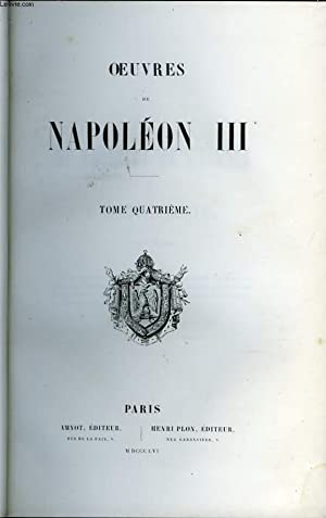 OEUVRES DE NAPOLEON III TOME 4: COLLECTIF
