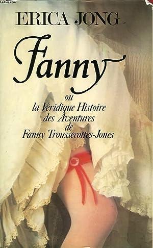 FANNY OU LA VERIDIQUE HISTOIRE DES AVENTIRES DE FANNY TROUSSECOTTES JONES: JONG ERICA