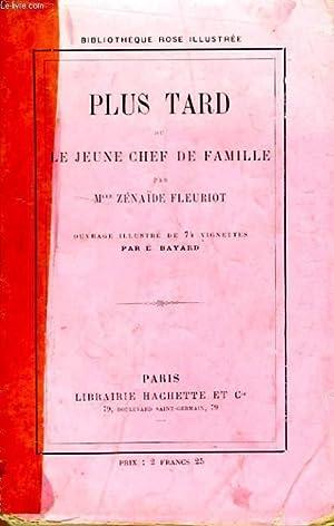 PLUS TARD OU LE JEUNE CHEF DE FAMILLE: FLEURIOT Zénaïde