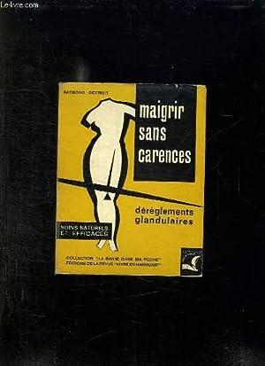 MAIGRIR SANS CARENCES. LES DEREGLEMENTS GLANDULAIRES.: DEXTREIT RAYMOND.