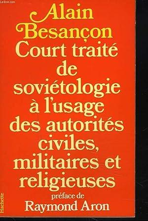 COURT TRAITE DE SOVIETOLOGIE A L'USAGE DES: ALAIN BESANCON