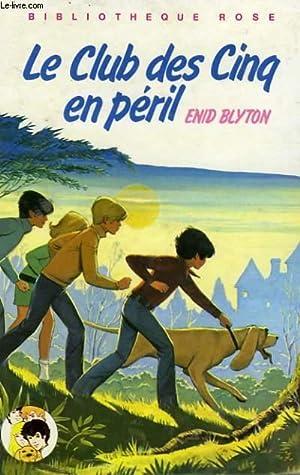 LE CLUB DES CINQ EN PERIL: BLYTON Enid