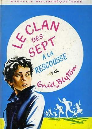 LE CLAN DES SEPT A LA RESCOUSSE: BLYTON Enid