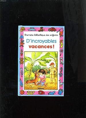 D'INCROYABLES VACANCES !: ARIANE FRANCOIS-DEMEESTER - JACUQES GERON