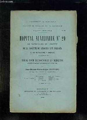 FACULTE DE MEDECINE ET DE PHARMACIE N° 10 ANNEE 1915 - 1916. HOPITAL AUXILIAIRE N° 20 DE ...