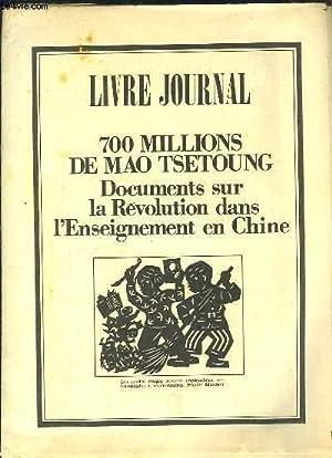 Livre Journal : 700 millions de Mao Tsetoung. Documents sur la Révolution dans l'...