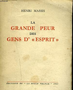 "LA GRANDE PEUR DES GENS D'""ESPRIT"".: HENRI MASSIS"