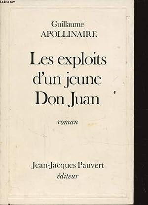 LES EXPLOITS D UN JEUNE DON JUAN: GUILLAUME APOLLINAIRE