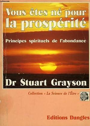 VOUS ETES NE POUR LA PROSPERITE, PRINCIPES: GRAYSON Dr STUART