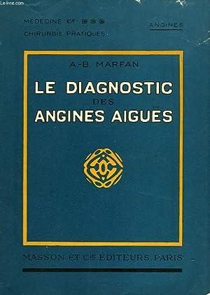 LE DIAGNOSTIC DES ANGINES AIGUËS: MARFAN A.-B.