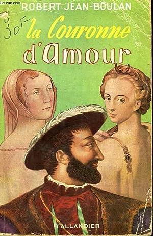 LA COURONNE D'AMOUR: JEAN-BOULAN ROBERT