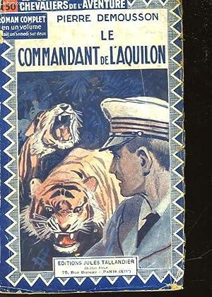 """LE COMMANDANT DE """"L'AQUILON"""": DEMOUSSON PIERRE"""