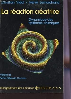LA REACTION CREATRICE - DYNAMIQUE DES SYSTEMES: VIDAL C /