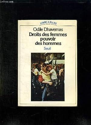 DROITS DES FEMMES POUVOIR DES HOMMES.: DHAVERNAS ODILE.