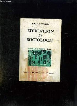 EDUCATION ET SOCIOLOGIE.: DURKHEIM EMILE.