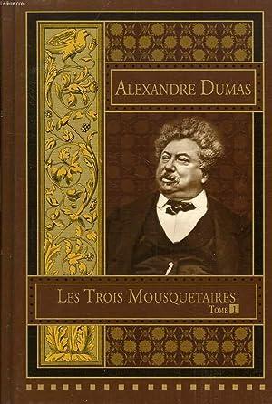 LES TROIS MOUSQUETAIRES, TOME I: DUMAS Alexandre