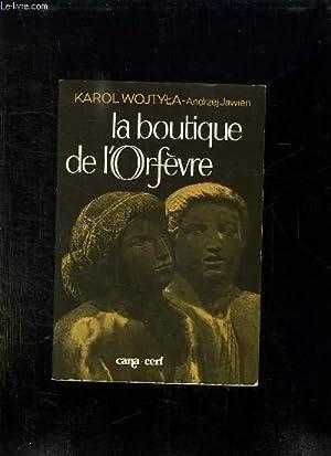 LA BOUTIQUE DE L ORFEVRE. MEDITATIONS SUR LE SACREMENT DU MARIAGE SE TRANSFORMANT DE TEMPS A AUTRE ...