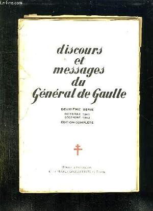 DISCOURS , MESSAGES ET DECLARATIONS DU GENERAL DE GAULLE. EDITION COMPLETE. 2em SERIE. OCTOBRE 1941...
