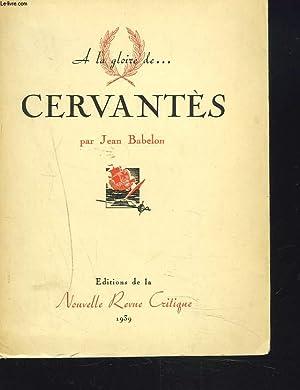 A LA GLOIRE DE . CERVANTES: JEAN BABELON