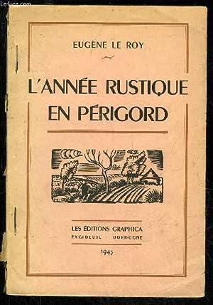 L'ANNEE RUSTIQUE EN PERIGORD: LE ROY EUGENE