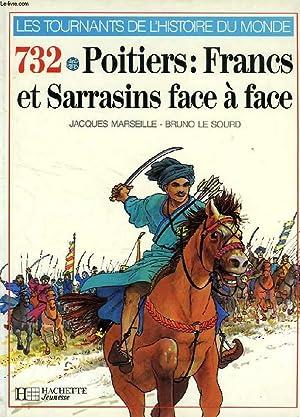 732, FRANCS ET SARRASINS FACE A FACE, LA BATAILLE DE POITIERS: MARSEILLE JACQUES
