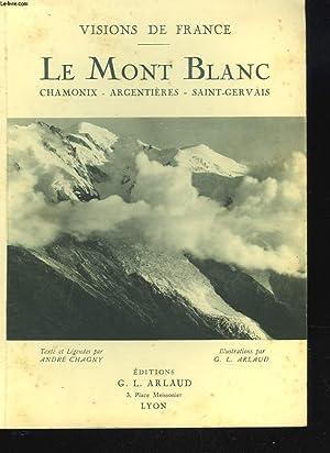 LE MONT BLANC. CHAMONIX, ARGENTIERES, SAINT-GERVAIS: ANDRE CHAGNY