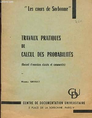 TRAVAUX PRATIQUES DE CALCUL DES PROBABILITES - (RECUEIL D'EXERCICES CLASSES ET COMMENTES) &#...
