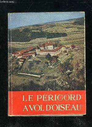 LE PERIGORD A VOL D'OISEAU: SECRET JEAN