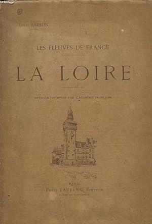 LES FLEUVES DE FRANCE : LA LOIRE: LOUIS BARRON