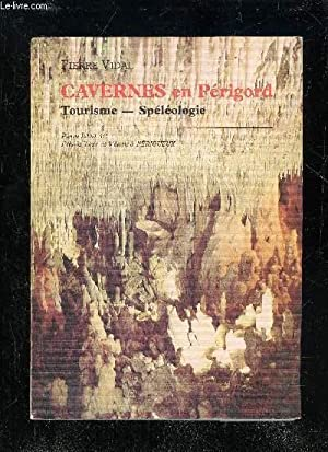 CAVERNES EN PERIGORD - TOURISME SPELEOLOGIE: VIDAL PIERRE