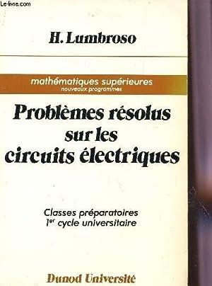 PROBLEMES RESOLUS SUR LES CIRCUITS ELECTRONIQUES -: LUMBROSO H.