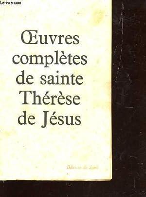 OEUVRES COMPLETES DE SAINTE THERESE DE JESUS.: SAINTE THERESE DE JESUS