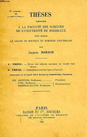 ETUDE DES DERIVES NATURELS DE L'ACIDE TARTRIQUE, PROPOSITIONS DONNEES PAR LA FACULTE (2 THESES...