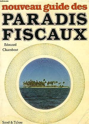 NOUVEAU GUIDE DES PARADIS FISCAUX: CHAMBOST EDOUARD