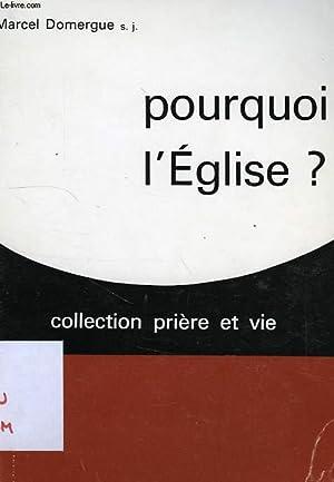 POURQUOI UNE EGLISE ?: DOMERGUE MARCEL, S. J.