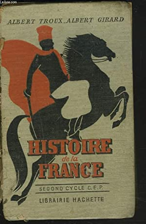 HISTOIRE DE LA FRANCE DES ORIGINES A 1919. SECOND CYCLE CERTIFICAT D'ETUDES.29.8: ALBERT TROUX...