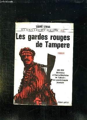 ICI SOUS L ETOILE POLAIRE II: LES GARDES ROUGES DE TAMPERE.: LINNA VAINO.