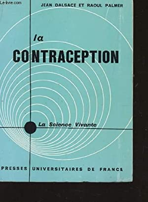 LA CONTRACEPTION - LA SCIENCE VIVANTE.: DALSACE JEAN / PALMER RAOUL