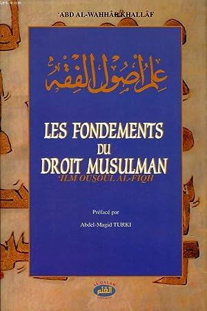 LES FONDEMENTS DU DROIT MUSULMAN 'ILM OUSOÛL: ABD AL-WAHHÂB KHALLÂF